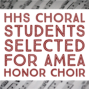 HHS Students Selected for AMEA Honor Choir