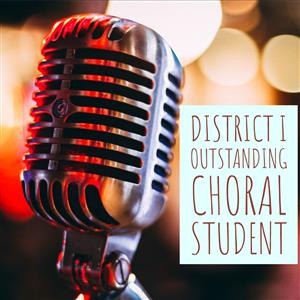 District I Outstanding Choral Student