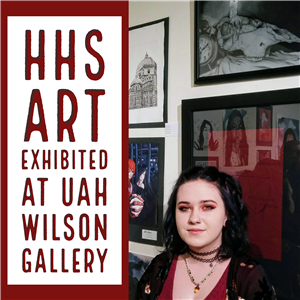 HHS Art Exhibited at UAH Wilson Gallery