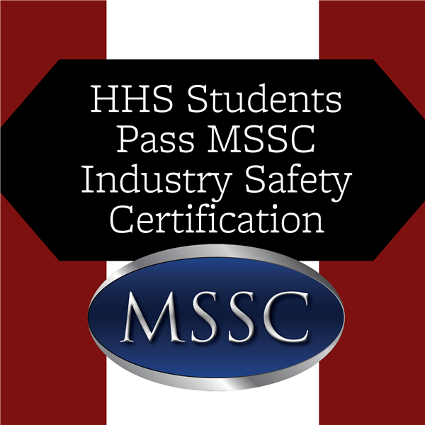 HHS Students Pass MSSC Industry Safety Certification