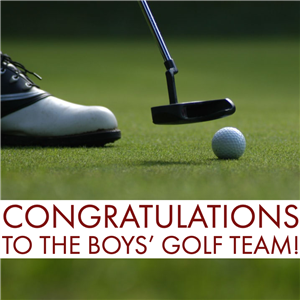 Congratulations to Boys' Golf!