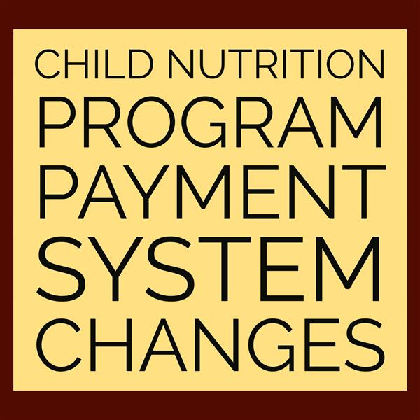 Child Nutrition Program Payment System Changes