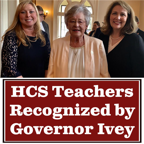 HCS Teachers Recognized by Governor Ivey