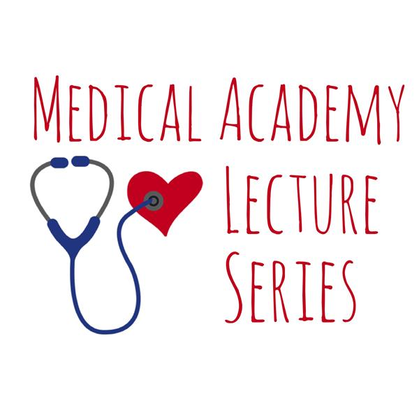 HHS Medical Academy Lecture Series